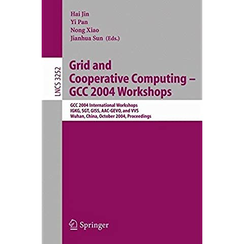 Grid and Cooperative Computing - GCC 2004