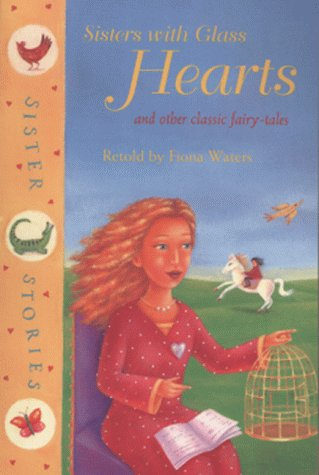 Sisters with glass hearts and other classic fairy-tales