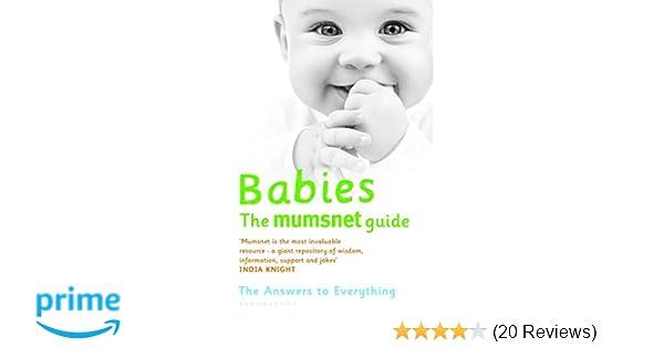 05b09c43b621f Babies: The Mumsnet Guide: A Million Mums' Trade Secrets Paperback – 1 Mar  2010