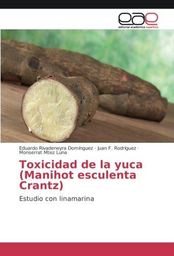 Toxicidad de la yuca (Manihot esculenta Crantz): Estudio con linamarina