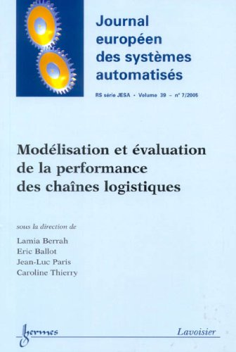 Modélisation et évaluation de la performance des chaînes logistiques (Journal européen des systèmes automatisés RS série JESA Vol. : 39 N° 7/2005)