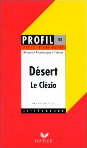 Profil d'une oeuvre : Désert, Le Clézio : résumé, personnages, thèmes