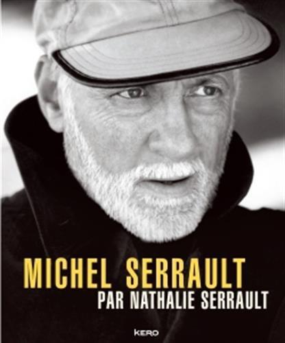 Michel Serrault par Nathalie Serrault par Nathalie Serrault