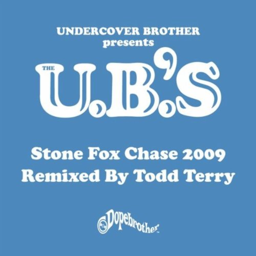 Stone Fox Chase 2009 (Todd Terry Remixes)