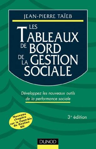 Les tableaux de bord de la gestion sociale. Développez les nouveaux outils de la performance sociale, 3ème édition