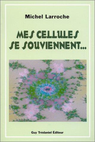 Mes cellules se souviennent...