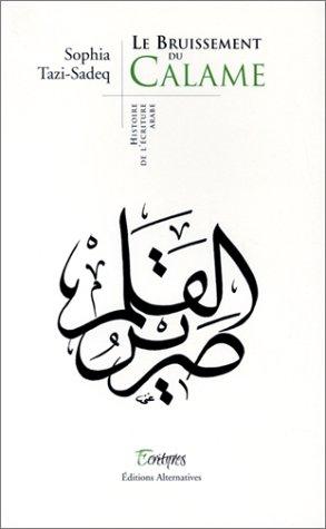 Le Bruissement du Calame : Histoire de l'écri...