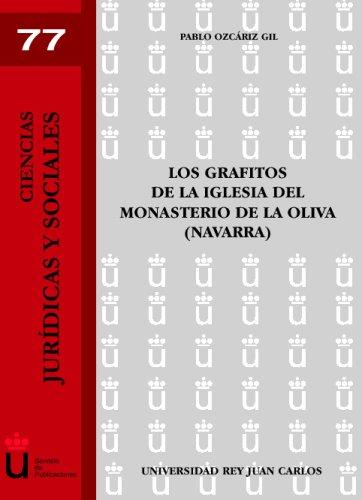 Los Grafitos De La Iglesia Del Monasterio De La Oliva (Navarra) (Ciencias Jur¡dicas y Sociales)
