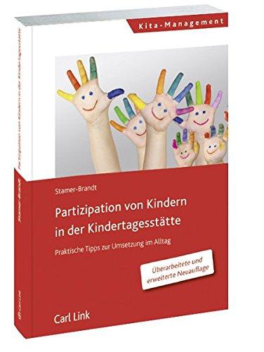 Partizipation von Kindern in der Kindertagesstätte: Praktische Tipps zur Umsetzung im Alltag