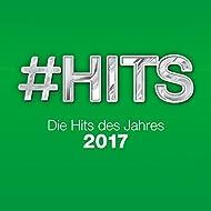 #Hits 2017 - Die Hits des Jahres [Explicit]
