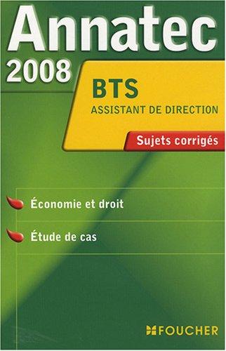 ANNATEC 2008 BTS ECO DROIT ASSISTANT DIRECTION (Ancienne édition)