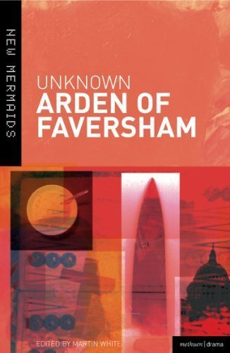 Arden of Faversham (New Mermaids) by Martin White (2007) Paperback