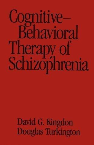 Cognitive-Behavioral Therapy of Schizophrenia by Kingdon MD, David G., Turkington MD, Douglas (1993) Gebundene Ausgabe