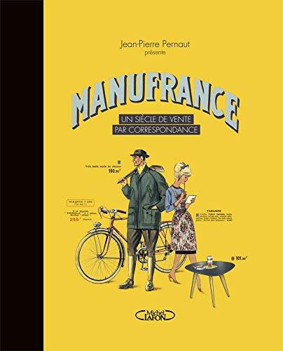 Manufrance - Un siècle de vente par correspondance