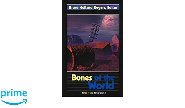 Bones Of The World Tales From Times End Darkfire Amazon