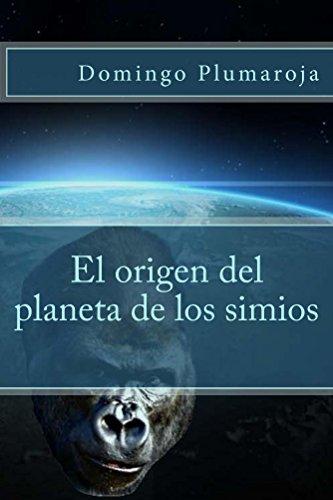 El origen del planeta de los simios (Spanish Edition)