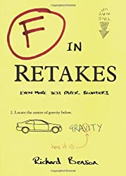 F in Retakes: Even More Test Paper Blunders (F in Exams) by Richard Benson (2012-10-03)