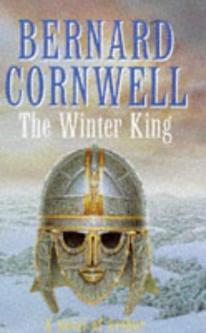 The Winter King: A Novel of Arthur:The Warlord Chronicles 1