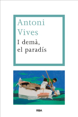 I demà, el paradís (OTROS LA MAGRANA) (Catalan Edition)