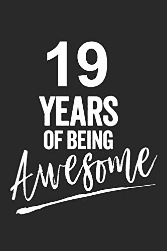 19 Years Of Being Awesome Blank Lined Journal Notebook Diary Planner Happy