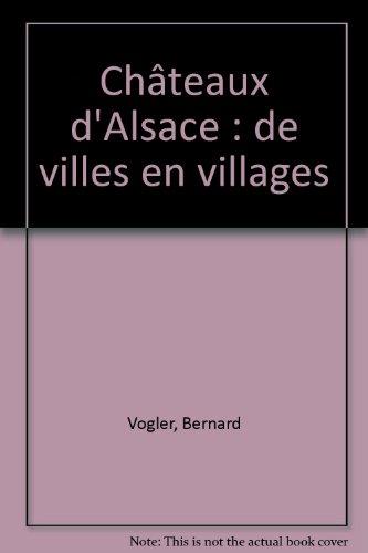 Châteaux d'Alsace : de villes en villages