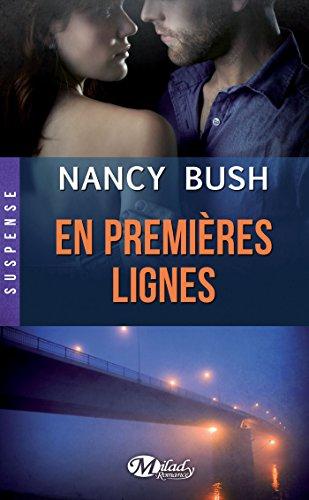 En premières lignes (Suspense) par Nancy Bush