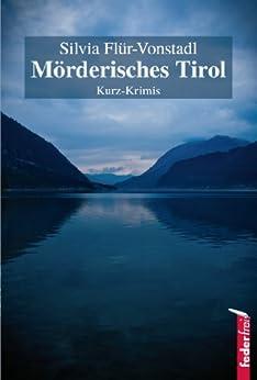 Mörderisches Tirol: Österreich Krimis