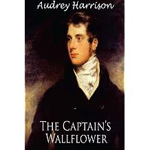 The Captain's Wallflower - A Regency Romance by Audrey Harrison (2016-01-05)