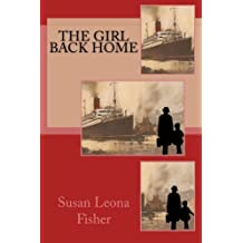 The Girl Back Home by Mrs Susan Leona Fisher (2016-02-23)