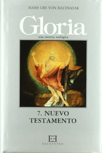 Gloria. Una estética teológica / 7: Nuevo Testamento (Gloria-Teodramática-Teológica) por Hans Urs von Balthasar