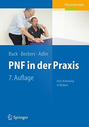 PNF in der Praxis: Eine Anleitung in Bildern