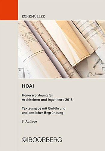 HOAI Honorarordnung für Architekten und Ingenieure 2013: Textausgabe mit Einführung und amtlicher Begründung
