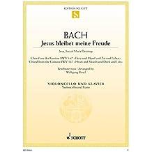 """Jesus bleibet meine Freude: Choral aus der Kantate Nr. 147 """"Herz und Mund und Tat und Leben"""". BWV 147. Violoncello und Klavier. (Edition Schott Einzelausgabe)"""