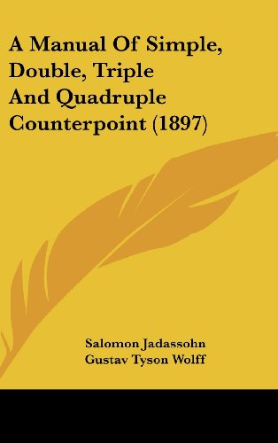 A Manual of Simple, Double, Triple and Quadruple Counterpoint