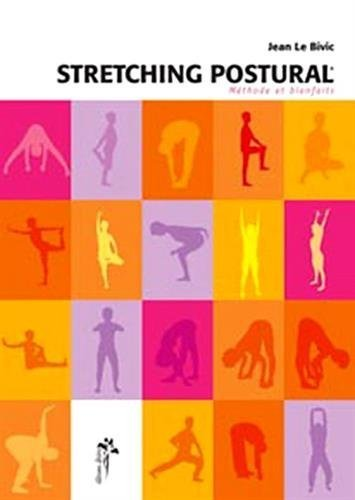 Le stretching postural : Méthodes et bienfaits de Jean Le Bivic (28 juin 2007) Broché