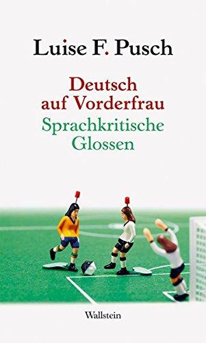 Deutsch auf Vorderfrau: Sprachkritische Glossen
