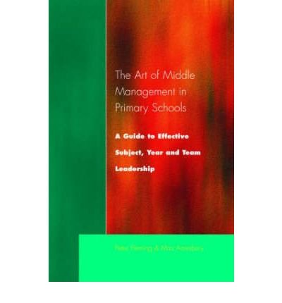 The Art of Middle Management in Secondary Schools: A Guide to Effective Subject and Team Leadership (Paperback) - Common (Middle Englisch-lehrbuch School)
