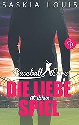 Die Liebe ist (k)ein Spiel: (Chick-Lit, Liebesroman) (Baseball Love 4)