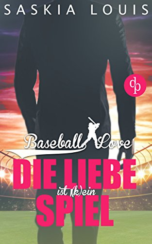 Die Liebe ist (k)ein Spiel: Chick-Lit, Liebesroman: 4 (Die 'Baseball Love' Reihe) (Kinder Baseball-buch)
