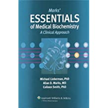 Mark's Essentials of Medical Biochemistry, A Clinical Approach