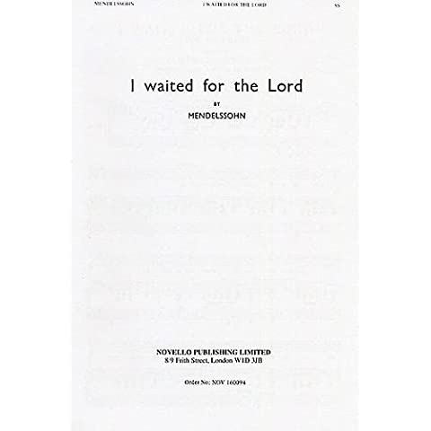 Felix Mendelssohn: I Waited For The Lord (The Hymn Of Praise) - 2 Part. For Coro a 2 parti, Accompagnamento di Pianoforte