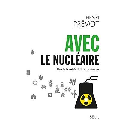 Avec le nucléaire. Un choix réfléchi et responsable (H.C. ESSAIS)