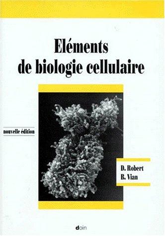 Eléments de biologie cellulaire (2e édition) par Vian