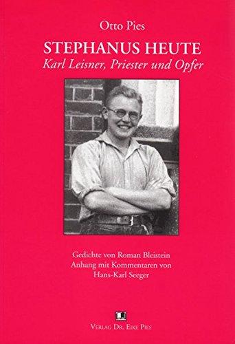 Stephanus heute: Karl Leisner, Priester und Opfer (Zeitzeugen)