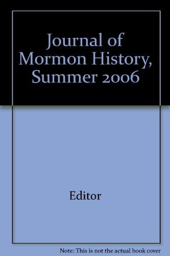 Journal of Mormon History, Summer 2006 (History Of Mormon Journal)