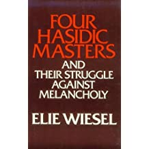 Four Hasidic Masters and Their Struggle Against Melancholy (Ward-Phillips Lectures in English Language & Literature)