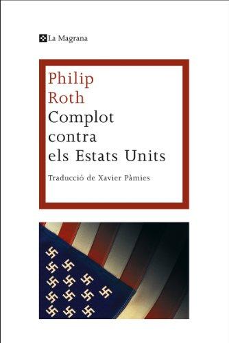 Complot contra els Estats Units (LES ALES ESTESES) (Catalan Edition) por Philip Roth