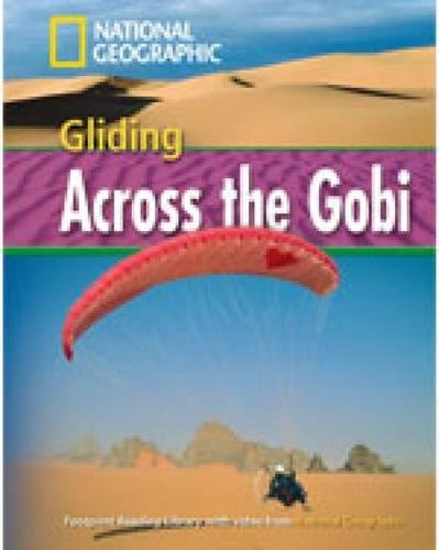 Gliding across the Gobi. Footprint reading library. 1600 headwords. Level B1. Con Multi-ROM. Con DVD-ROM (National Geographic Footprint Reading Library)