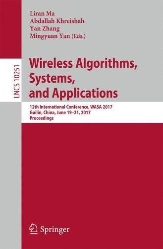 wireless-algorithms-systems-and-applications-12th-international-conference-wasa-2017-guilin-china-ju