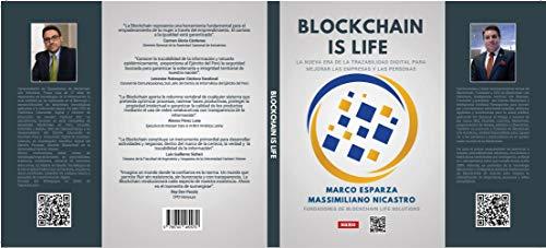Blockchain Is Life: La nueva era de la trazabilidad digital para mejorar las empresas y las personas (978-874-04809-7-9 nº 1)